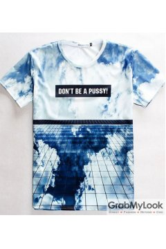 Don't be a Pussy in Sky Round Neck Mens T Shirt Summer
